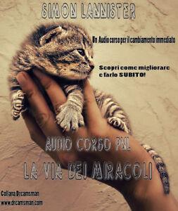 Audio Corso PNL La Via dei Miracoli ebook libro dvd NPL successo motivazione