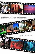 Evidence of My Existence by Jim Lo Scalzo (2007, Hardcover)