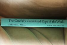 The Carefully Considered Rape of the World - Shepherd Mead [Hardcover] Shepherd