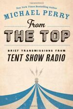 From the Top: Brief Transmissions from Tent Show R
