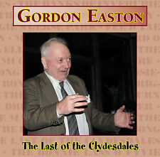 CD: Gordon Easton - Last of the Clydesdales