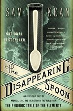 The Disappearing Spoon: And Other True Tales of Madness, Love, and the History o