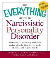 The Everything Guide to Narcissistic Personality Disorder : Professional,...