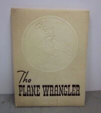 The Plane Wrangler Class of 44F World War II Air Corps Army Flying School Texas