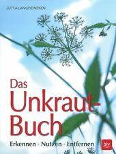Langheineken: Das Unkraut-Buch Erkennen Nutzen Entfernen Garten-Handbuch/Rageber