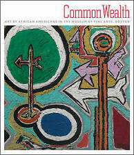 NEW Common Wealth: Art by African Americans in the Museum of Fine Arts, Boston
