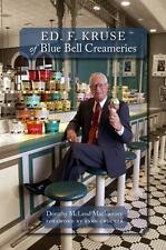 ED. F. KRUSE OF BLUE BELL CREAMERIES - MACINERNEY, DOROTHY MCLEOD/ CROCKER, RYAN