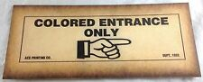 COLORED ENTRANCE ONLY ACE PRINTING CO HAND POINTING BLACK AMERICANA PAPER SIGN
