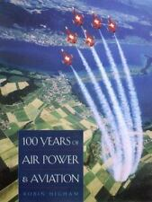 100 Years of Air Power and Aviation [Centennial of Flight Series]