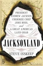 Jacksonland : President Andrew Jackson, Cherokee Chief John Ross,...  (ExLib)