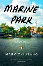 Marine Park: Stories - LikeNew - Chiusano, Mark - Paperback