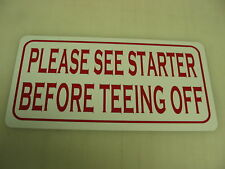 PLEASE SEE STARTER Metal Sign Golf Course Ball Tee club house