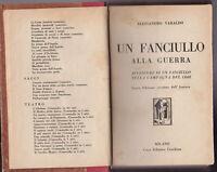 UN FANCIULLO ALLA GUERRA, CAMPAGNA DEL 1848 di Alessandro Varaldo,  Ceschina