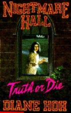 NIGHTMARE HALL #15 TRUTH or DIE DIANE HOH BOOK SCHOLASTIC FICTION MYSTERY THRILL