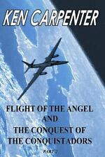 Flight of the Angel and the Conquest of the Conquistadors Part 2 : Flight of...