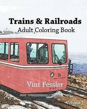 Trains & Railroads  : Adult Coloring Book Vol.1: Train and Railroad Sketches...