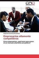Empresarios altamente competitivos: Como empresarios: ¿qué hacer para crecer en