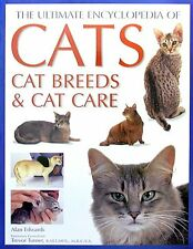 Ultimate Encyclopedia of Cats: Cat Breeds and Cat Care,Alan Edwards
