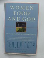 WOMEN FOOD AND GOD A Practical Way To Use Our Bodies-A Path To Almost Everything