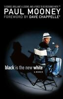 Black Is the New White, Paperback by Mooney, Paul; Chappelle, Dave (FRW), ISB...
