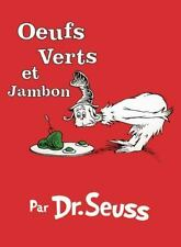 Les Oeufs Verts Au Jambon : The French Edition of Green Eggs and Ham by Dr....
