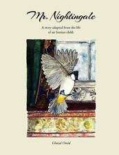 Mr. Nighthingale : A Story Adapted from the Life of an Iranian Child by...