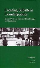 Creating Subaltern Counterpublics: Korean Women in Japan and Their Struggle...