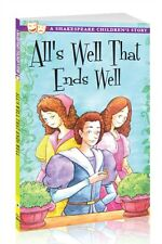 Alls Well That Ends Well: A Shakespeare Childrens Story - 9781782260028