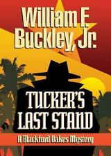 Tucker's Last Stand: By Buckley, Jr., William F