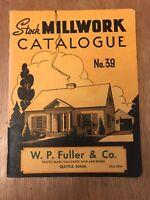 Stock Millwork Catalogue No. 39 1938 Seattle Washington W. P. Fuller & Co. 66pgs