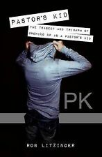 PK: The tragedy and triumph of growing up as a pastor's kid by Rob Litzinger