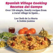 Spanish Village Cooking - Recetas Del Campo by Debbie Jenkins (2014, Paperback)
