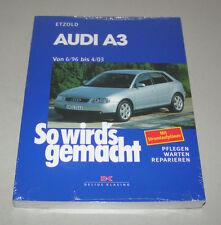 Reparaturanleitung Audi A3 -  Baujahre 1996 bis 2003!