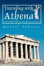 Traveling with Athena: A Blind Man's Odyssey Through Italy and Greece (Paperback