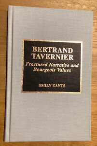 Bertrand Tavernier: Fractured Narrative and Bourgeois Values by Emily Zants