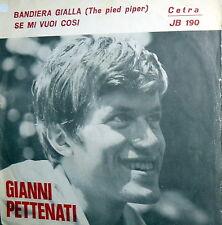 """GIANNI PETTENATI RARO 7"""" 1966  BANDIERA GIALLA ( THE PIED PIPER ) PROMO  ITALY"""