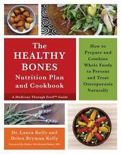 The Healthy Bones Nutrition Plan and Cookbook Laura Kelly & Helen Bryman Kelly