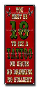 """YOU MUST BE 18 TO GET A TATTOO METAL SIGN.16"""" X 6"""".TATTOO STUDIO SIGNAGE."""