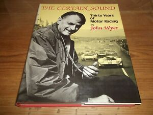 Book. Certain Sound John Wyer Thirty Years of Motor Racing Ford GT40 Porsche 917