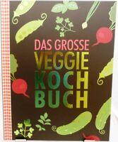 Das große Veggie Kochbuch + Leckere gesunde Rezepte aus der vegetarischen Küche