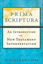 Prima Scriptura : An Introduction to New Testament Interpretation by N....
