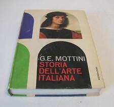 STORIA DELL'ARTE ITALIANA   di G.E.MOTTINI  -  1962 MONDADORI