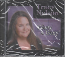 Tracy Nelson Ebony & Irony CD NEU You Will Find Me There Strongest Weakness