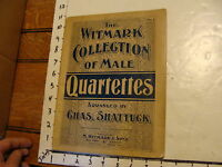 1898 sheet music: THE WITMARK COLLECTION OF MALE QUARTETTES # 2, Chas. Shattuck,