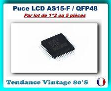 *** LOT DE 1*2 OU 5 CIRCUITS INTEGRES CMS AS15-F - PUCE LCD QFP48 ***