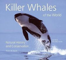 Killer Whales of the World: Natural History and Conservation-ExLibrary
