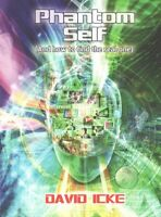 Phantom Self (And How to Find the Real One), Paperback by Icke, David, Like N...