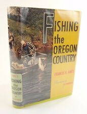 signed 1st edition, Fishing the Oregon Country, Francis H Ames. Very clean copy.