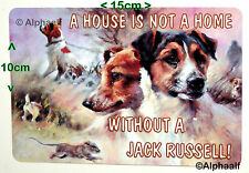 Jack Russell A House is not a Home without a JR.. Ali Sign Large Fridge Magnet