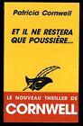 PATRICIA CORNWELL ET IL NE RESTERA QUE POUSSIERE ... Ed. Du Masque